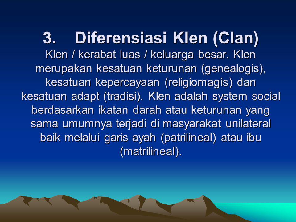 3. Diferensiasi Klen (Clan) Klen / kerabat luas / keluarga besar