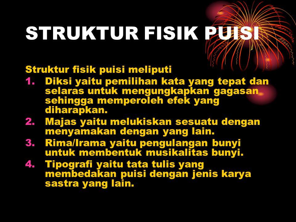 STRUKTUR FISIK PUISI Struktur fisik puisi meliputi