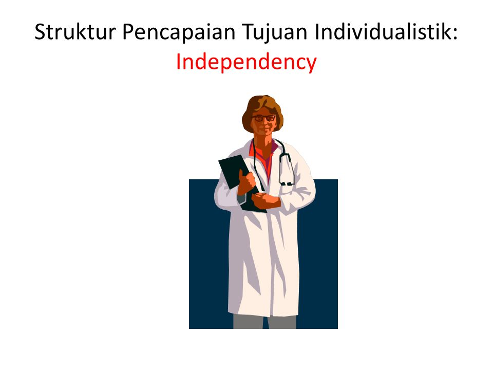 Struktur Pencapaian Tujuan Individualistik: Independency