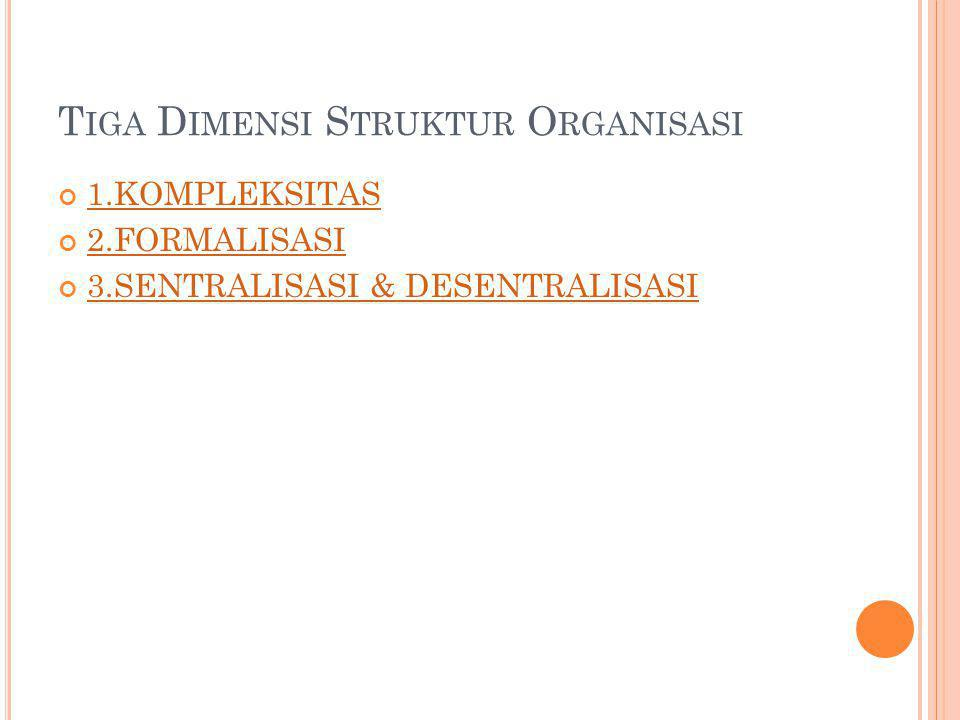 Tiga Dimensi Struktur Organisasi