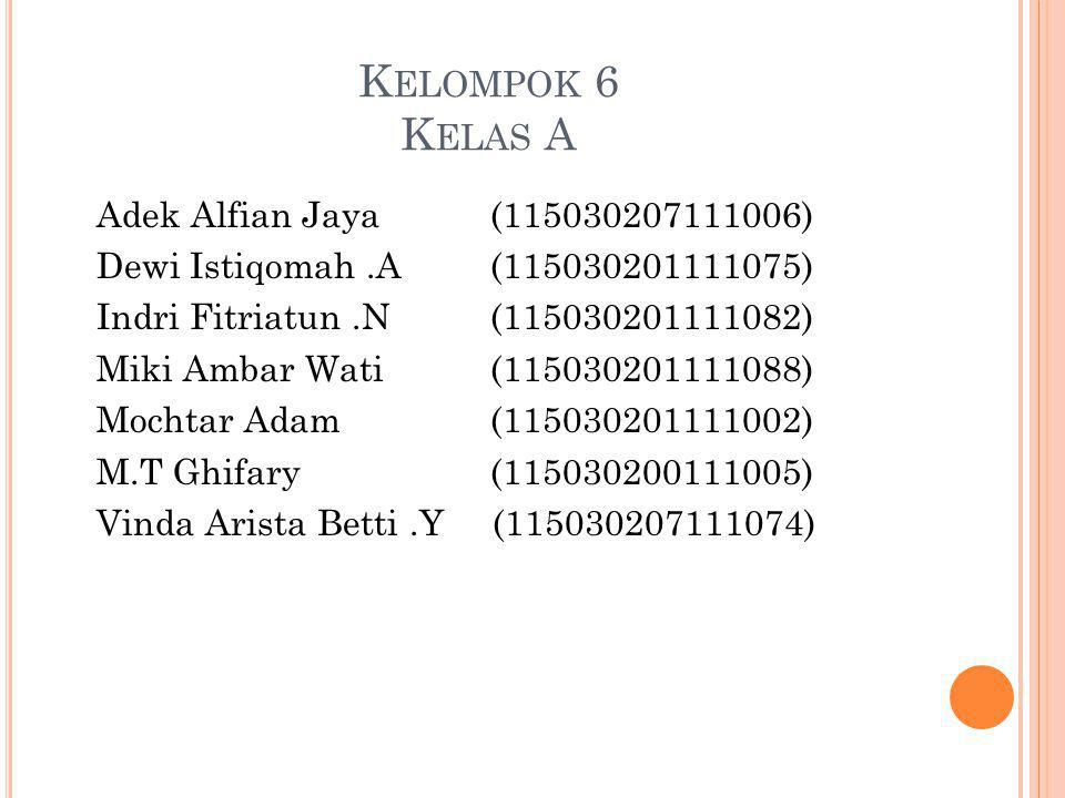 Kelompok 6 Kelas A Adek Alfian Jaya (115030207111006)