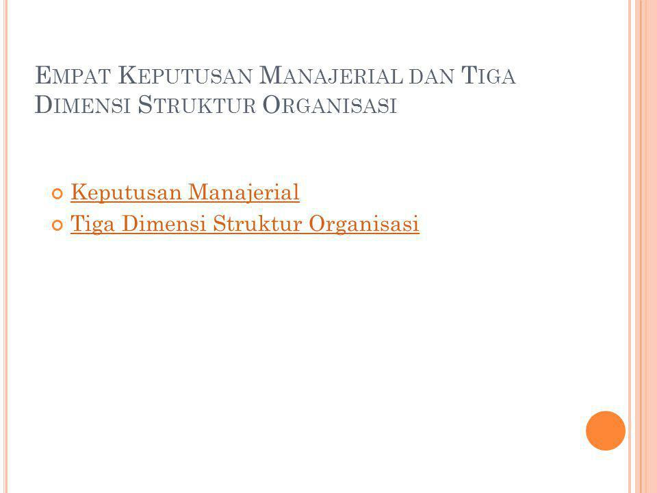 Empat Keputusan Manajerial dan Tiga Dimensi Struktur Organisasi