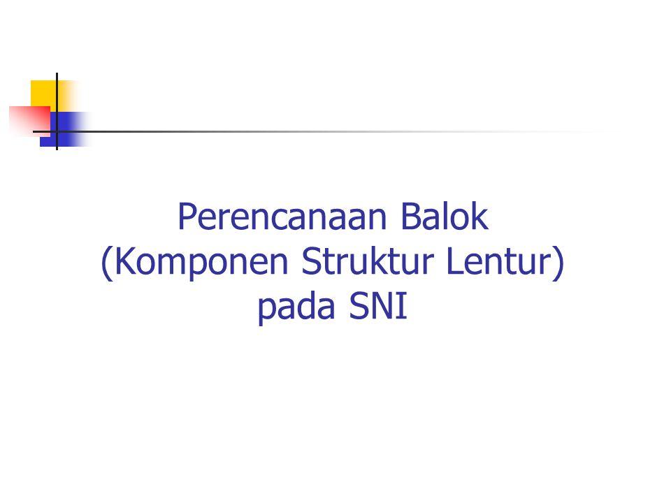 Perencanaan Balok (Komponen Struktur Lentur) pada SNI