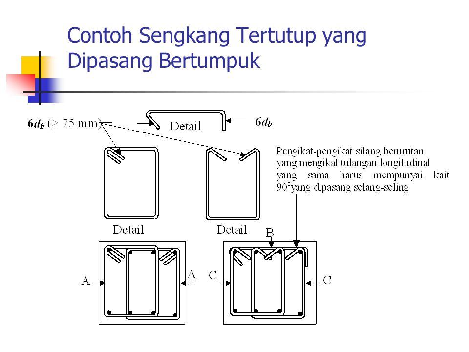 Contoh Sengkang Tertutup yang Dipasang Bertumpuk