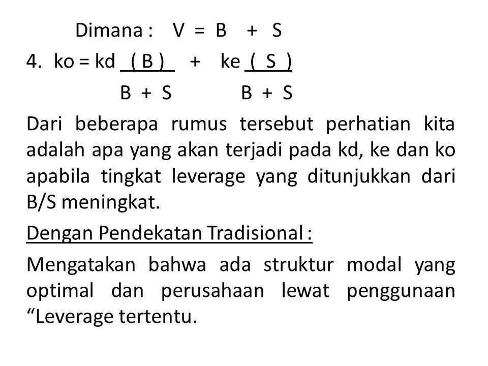 Dimana : V = B + S ko = kd ( B ) + ke ( S ) B + S B + S.