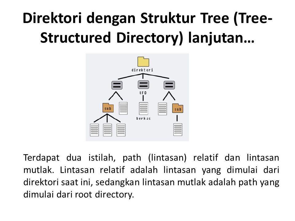 Direktori dengan Struktur Tree (Tree-Structured Directory) lanjutan…