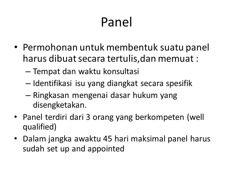 Panel Permohonan untuk membentuk suatu panel harus dibuat secara tertulis,dan memuat : Tempat dan waktu konsultasi.