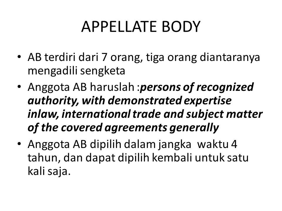 APPELLATE BODY AB terdiri dari 7 orang, tiga orang diantaranya mengadili sengketa.