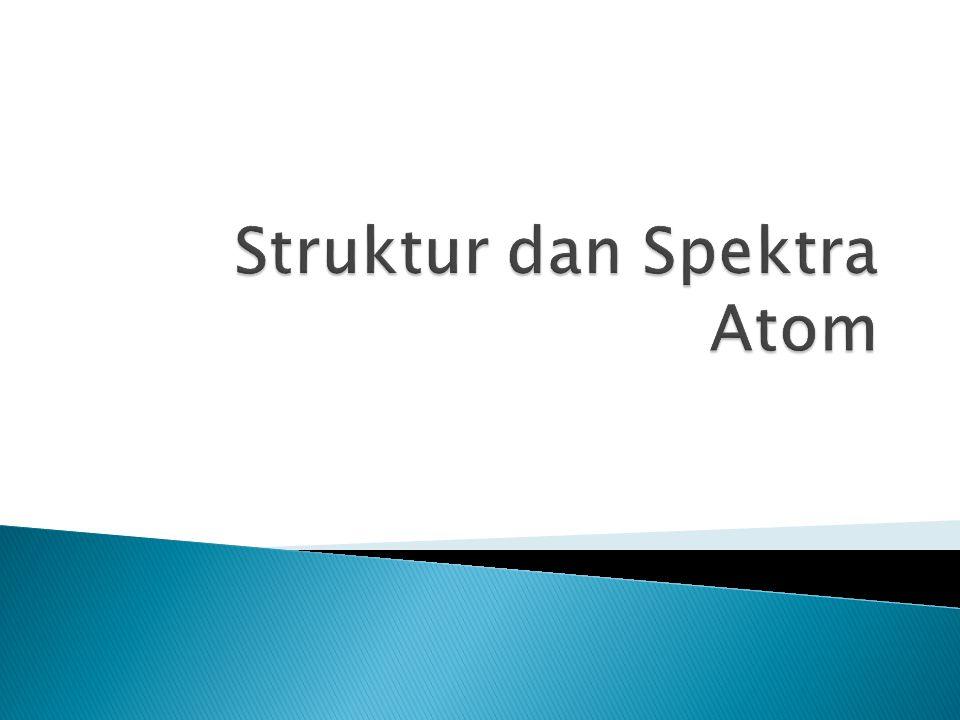 Struktur dan Spektra Atom