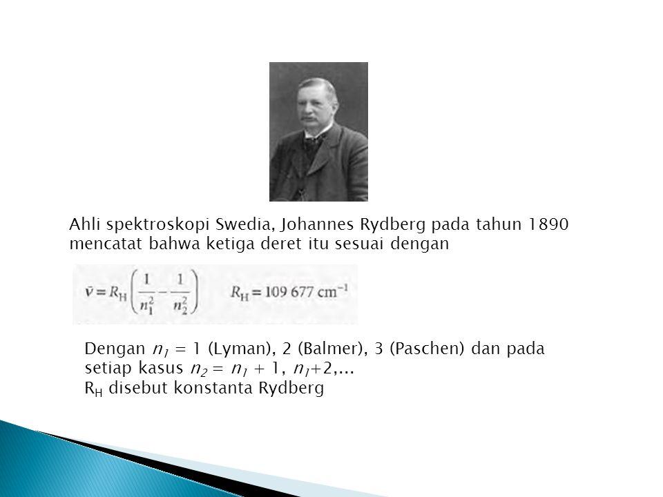 Ahli spektroskopi Swedia, Johannes Rydberg pada tahun 1890 mencatat bahwa ketiga deret itu sesuai dengan