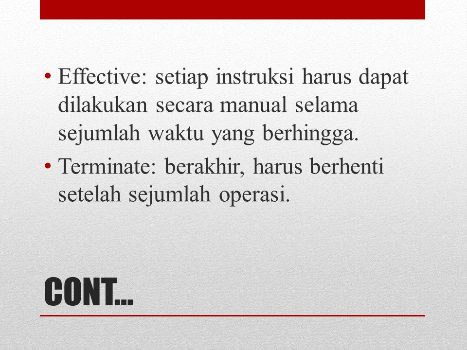 Effective: setiap instruksi harus dapat dilakukan secara manual selama sejumlah waktu yang berhingga.