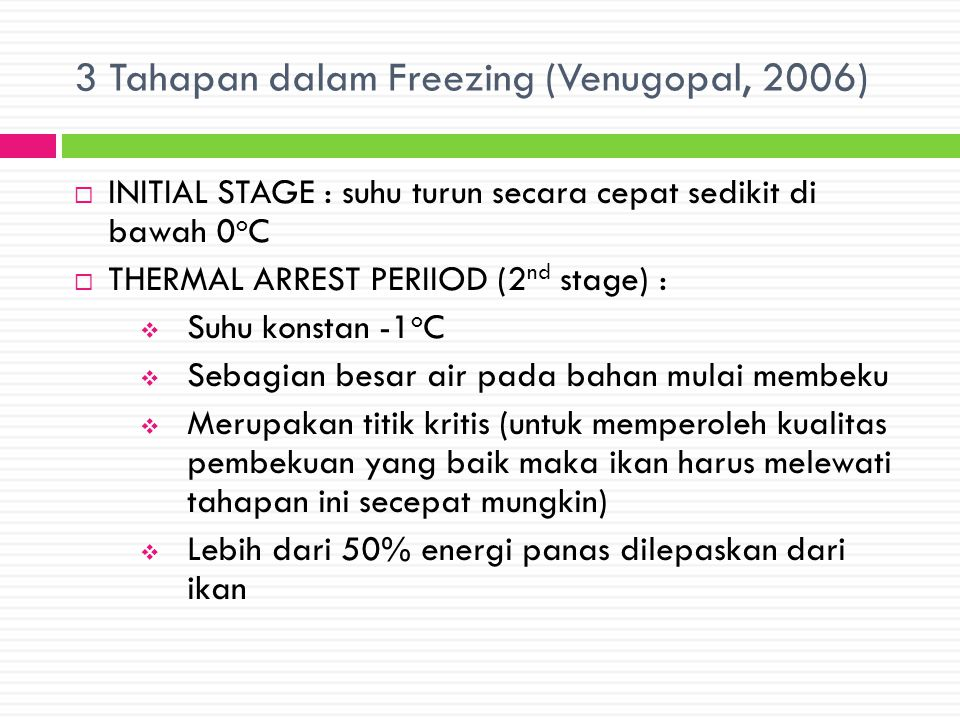 3 Tahapan dalam Freezing (Venugopal, 2006)