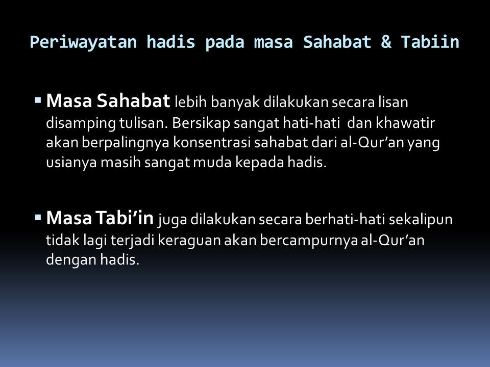 Periwayatan hadis pada masa Sahabat & Tabiin