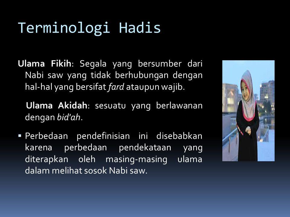 Terminologi Hadis Ulama Fikih: Segala yang bersumber dari Nabi saw yang tidak berhubungan dengan hal-hal yang bersifat fard ataupun wajib.