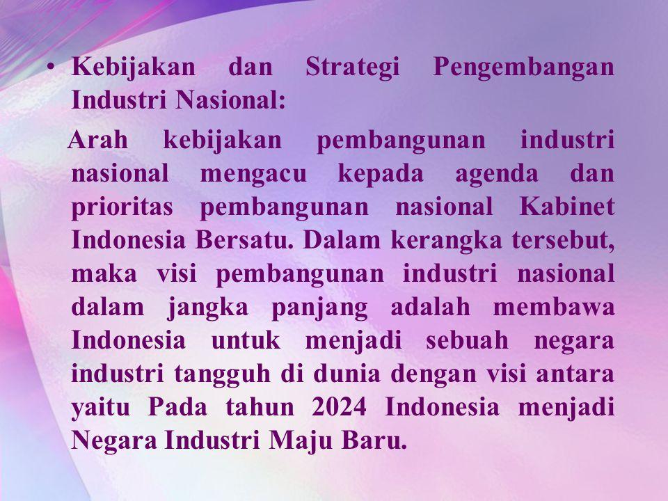 Kebijakan dan Strategi Pengembangan Industri Nasional: