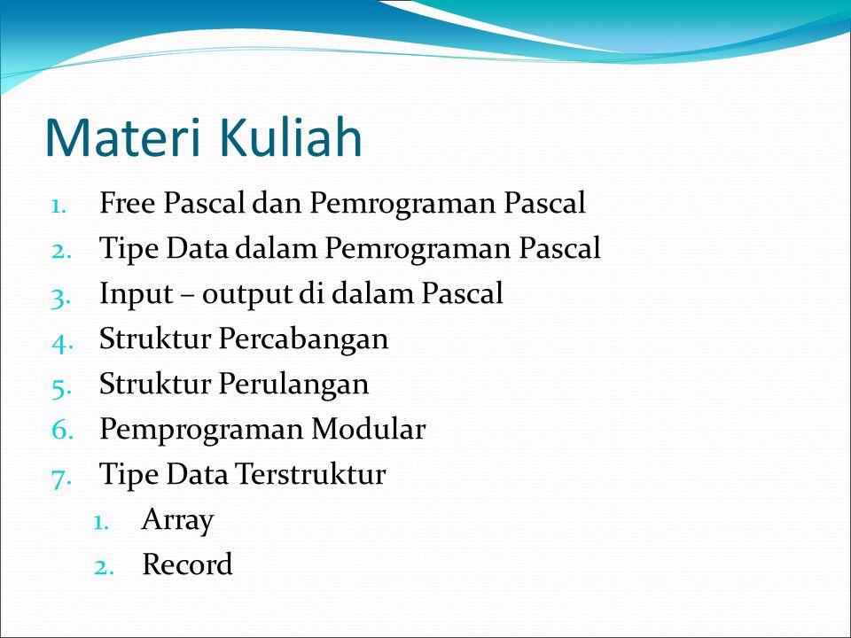 Materi Kuliah Free Pascal dan Pemrograman Pascal