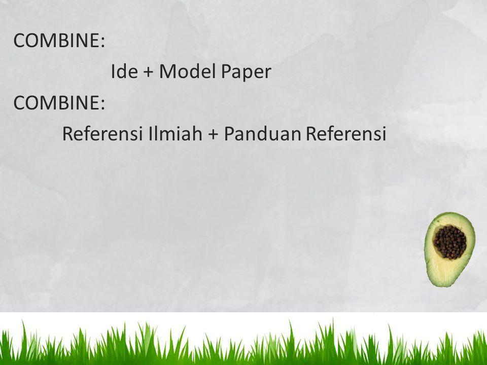 COMBINE: Ide + Model Paper Referensi Ilmiah + Panduan Referensi