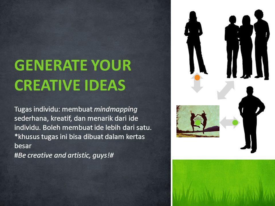 GENERATE YOUR CREATIVE IDEAS