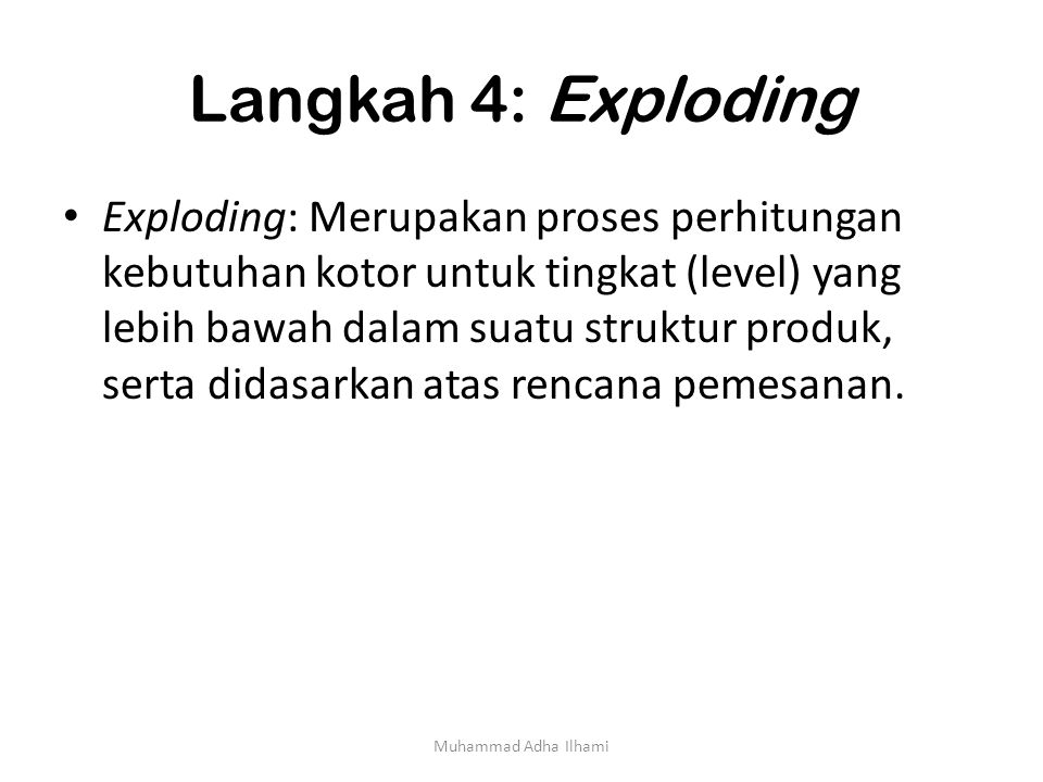 Langkah 4: Exploding