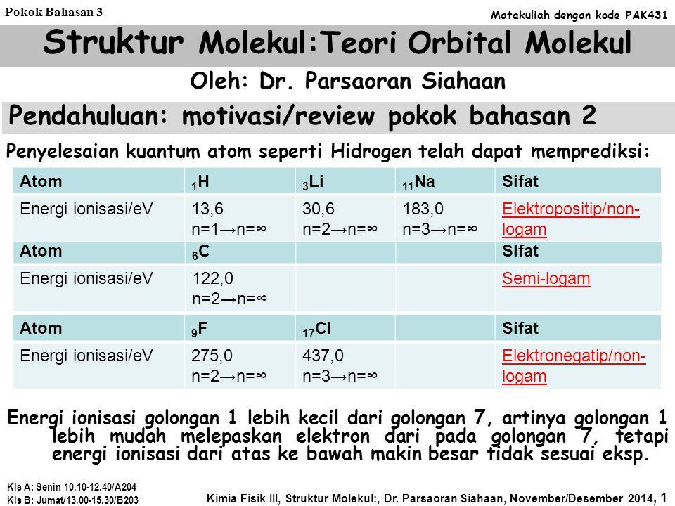 Struktur Molekul:Teori Orbital Molekul Oleh: Dr. Parsaoran Siahaan