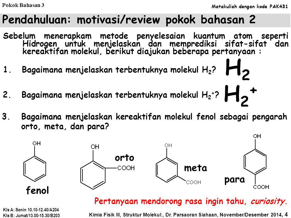 H2 H2+ Pendahuluan: motivasi/review pokok bahasan 2 orto meta para
