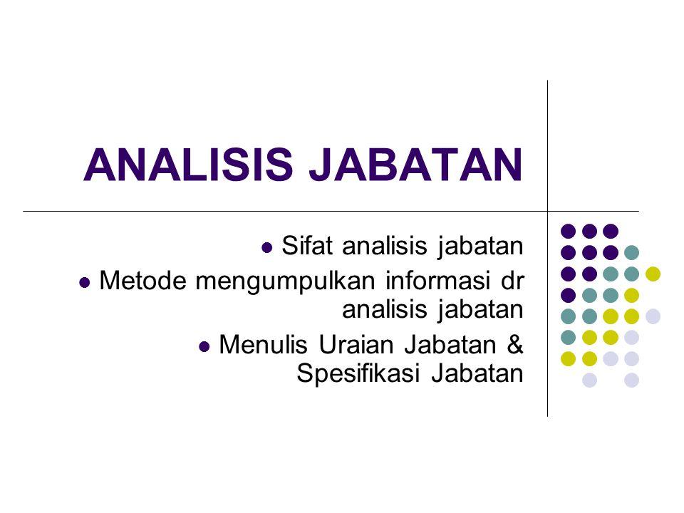 ANALISIS JABATAN Sifat analisis jabatan