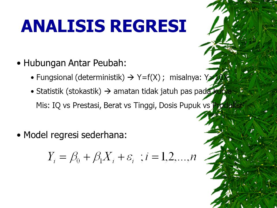 ANALISIS REGRESI Hubungan Antar Peubah: Model regresi sederhana: