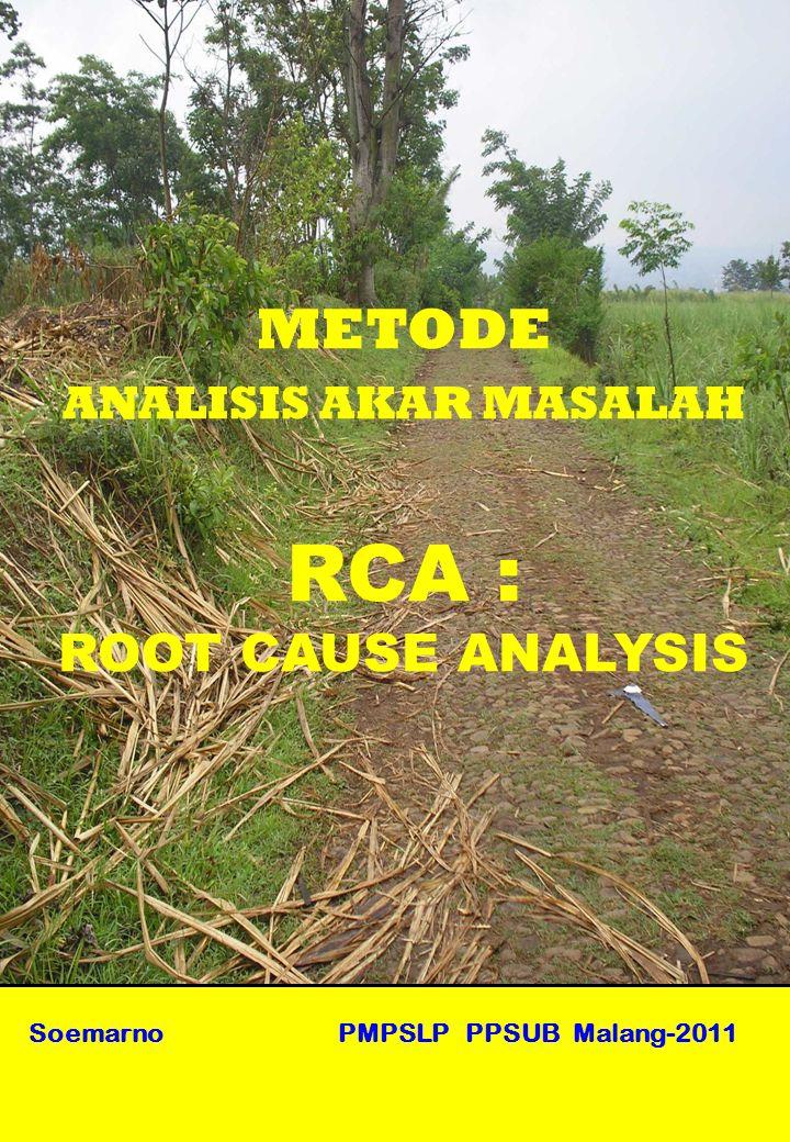 RCA : METODE ROOT CAUSE ANALYSIS ANALISIS AKAR MASALAH