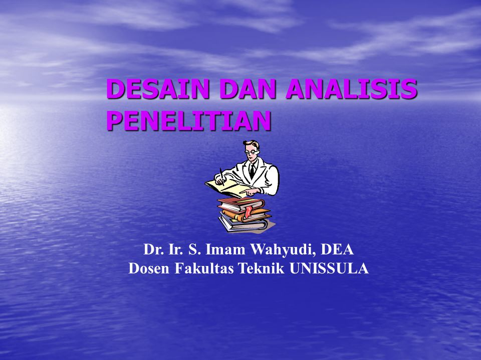 DESAIN DAN ANALISIS PENELITIAN