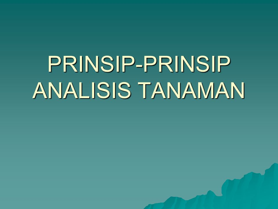 PRINSIP-PRINSIP ANALISIS TANAMAN