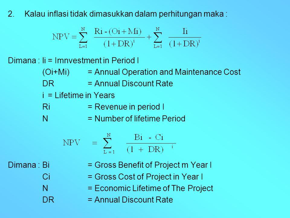 2. Kalau inflasi tidak dimasukkan dalam perhitungan maka :