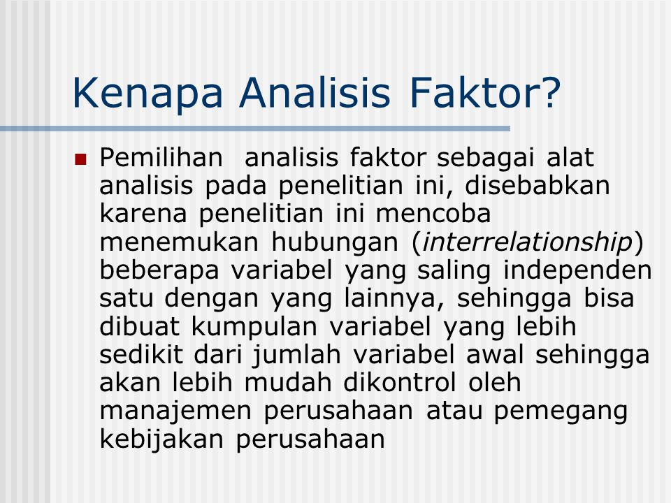 Kenapa Analisis Faktor