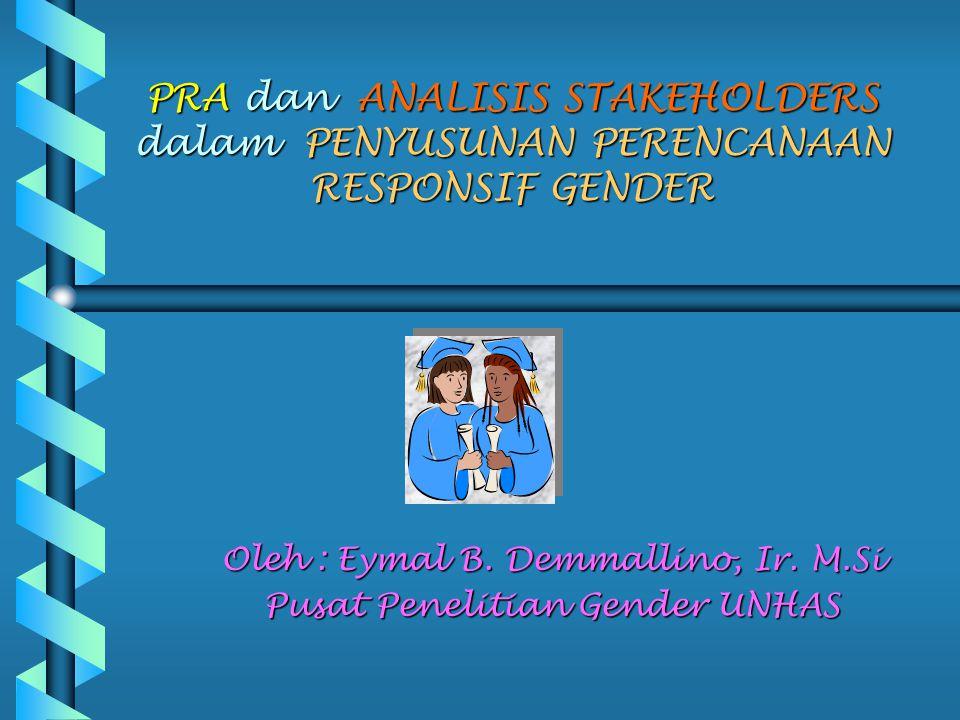 Oleh : Eymal B. Demmallino, Ir. M.Si Pusat Penelitian Gender UNHAS
