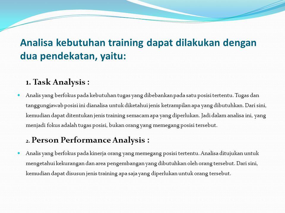 Analisa kebutuhan training dapat dilakukan dengan dua pendekatan, yaitu: