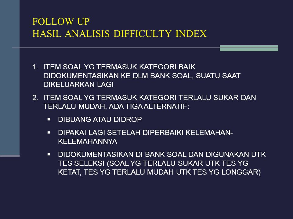 FOLLOW UP HASIL ANALISIS DIFFICULTY INDEX
