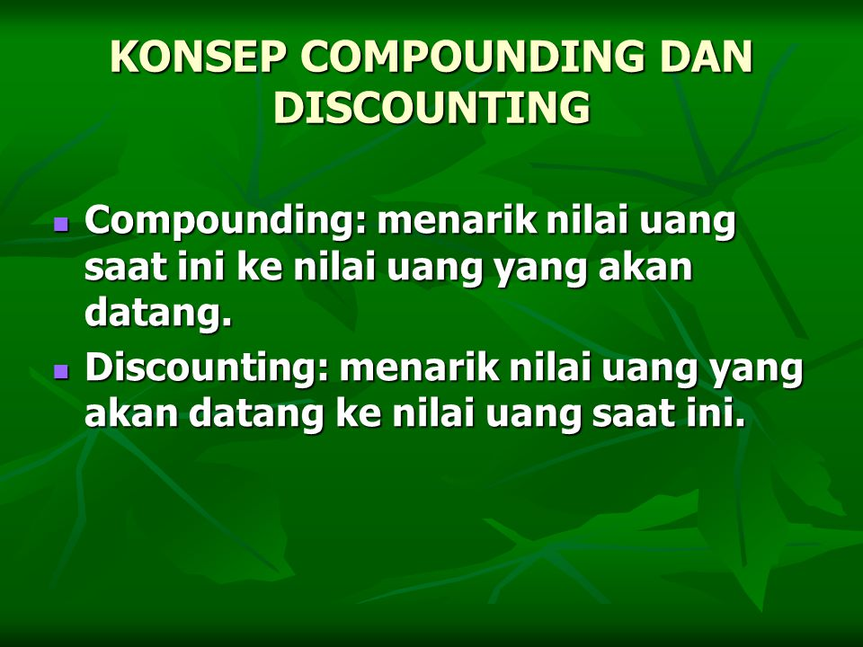 KONSEP COMPOUNDING DAN DISCOUNTING