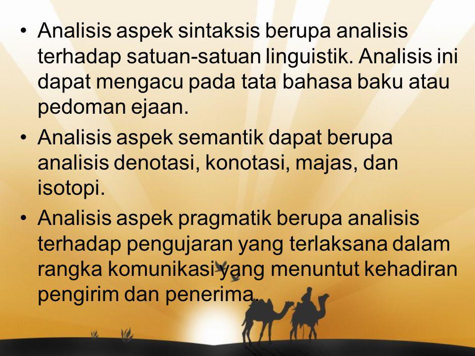 Analisis aspek sintaksis berupa analisis terhadap satuan-satuan linguistik. Analisis ini dapat mengacu pada tata bahasa baku atau pedoman ejaan.
