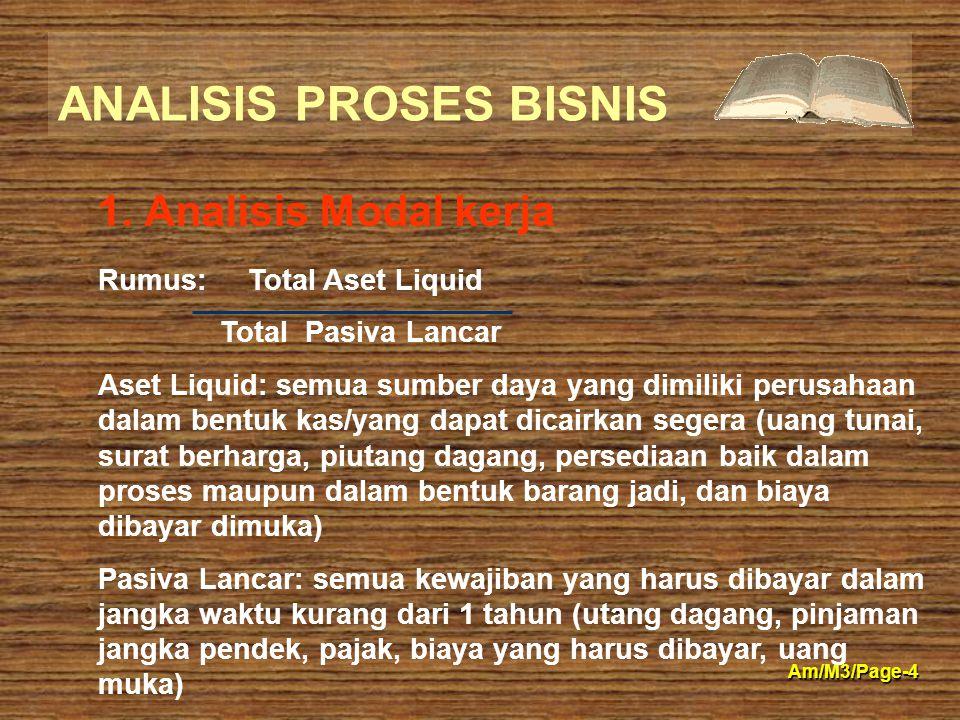 1. Analisis Modal kerja Rumus: Total Aset Liquid Total Pasiva Lancar