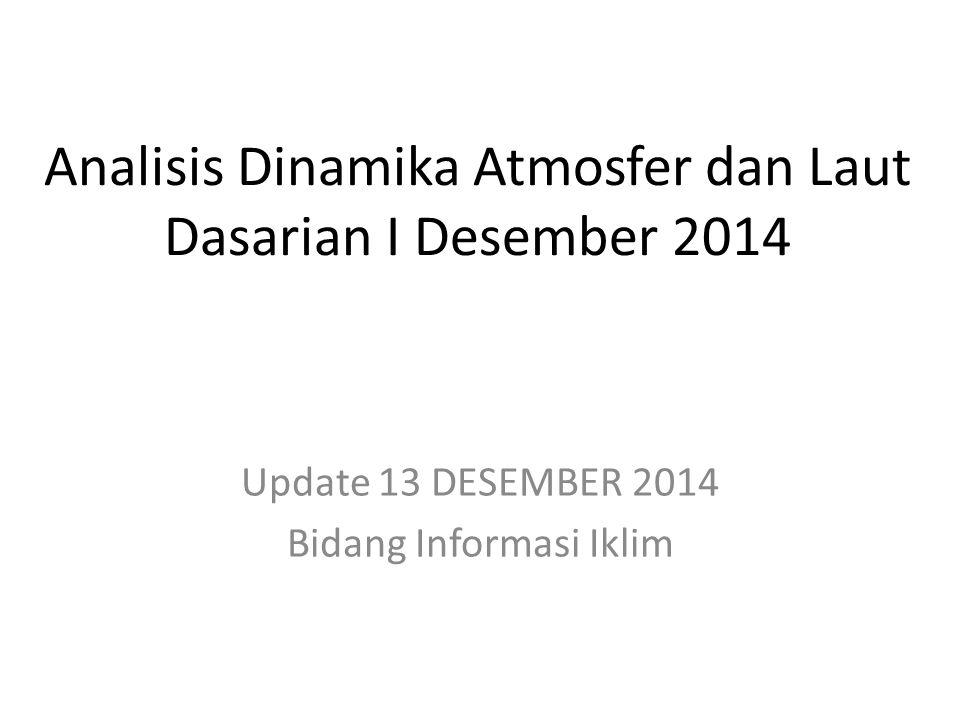 Analisis Dinamika Atmosfer dan Laut Dasarian I Desember 2014