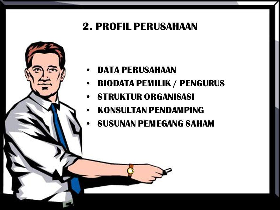 2. PROFIL PERUSAHAAN DATA PERUSAHAAN BIODATA PEMILIK / PENGURUS