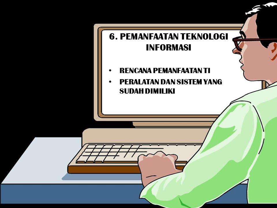 6. PEMANFAATAN TEKNOLOGI INFORMASI