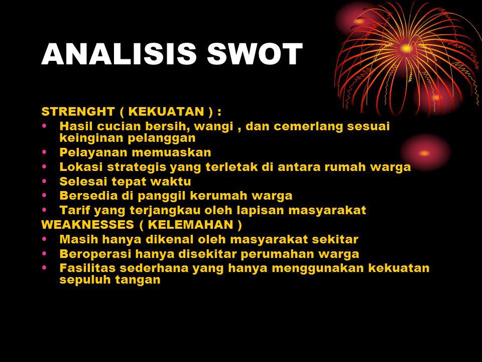 ANALISIS SWOT STRENGHT ( KEKUATAN ) :