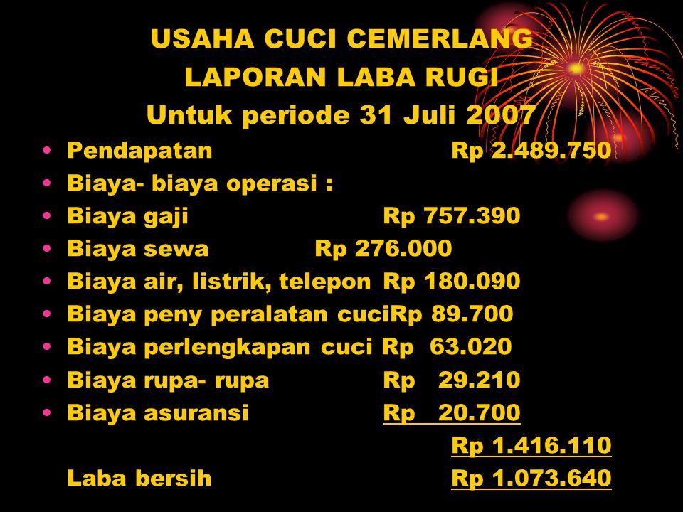 USAHA CUCI CEMERLANG LAPORAN LABA RUGI Untuk periode 31 Juli 2007