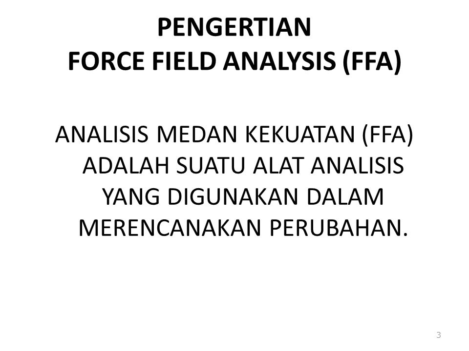 PENGERTIAN FORCE FIELD ANALYSIS (FFA)