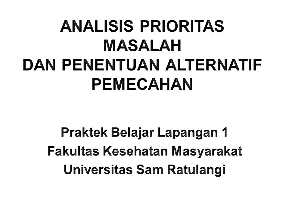 ANALISIS PRIORITAS MASALAH DAN PENENTUAN ALTERNATIF PEMECAHAN