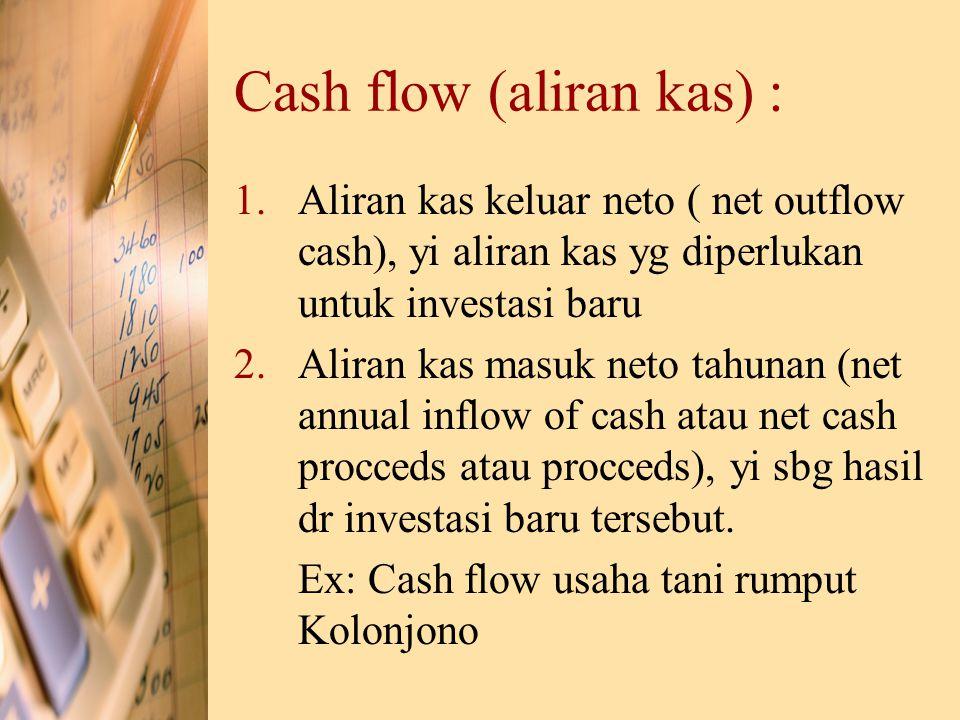 Cash flow (aliran kas) :