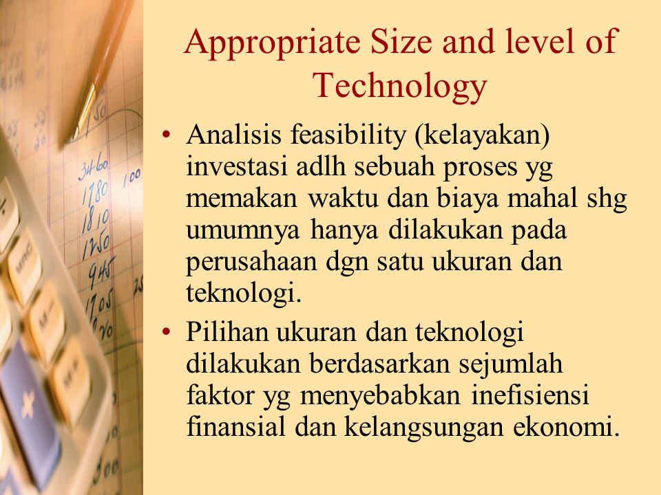 Appropriate Size and level of Technology