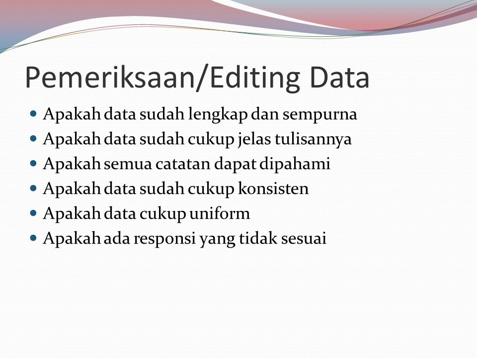 Pemeriksaan/Editing Data