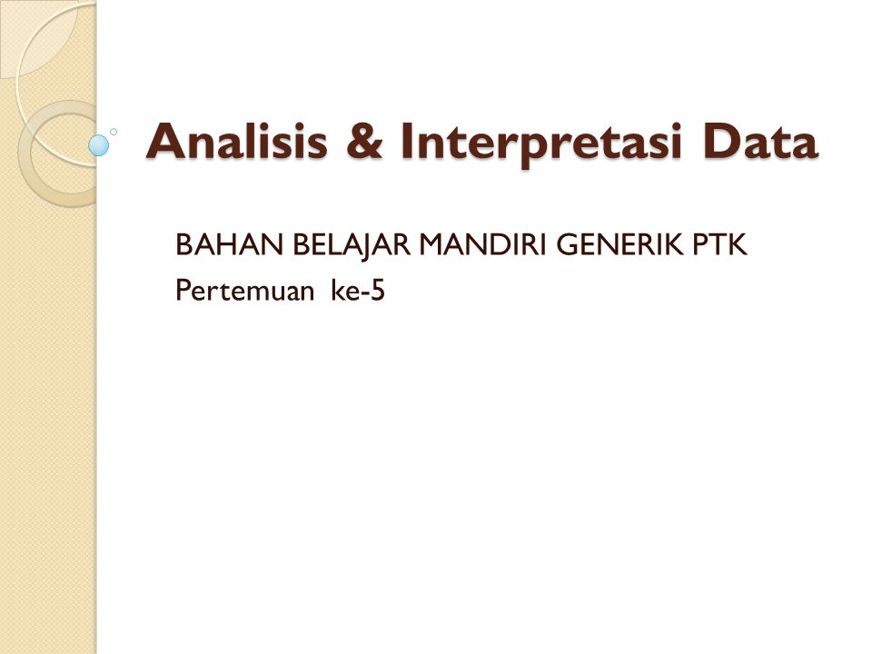 Analisis & Interpretasi Data