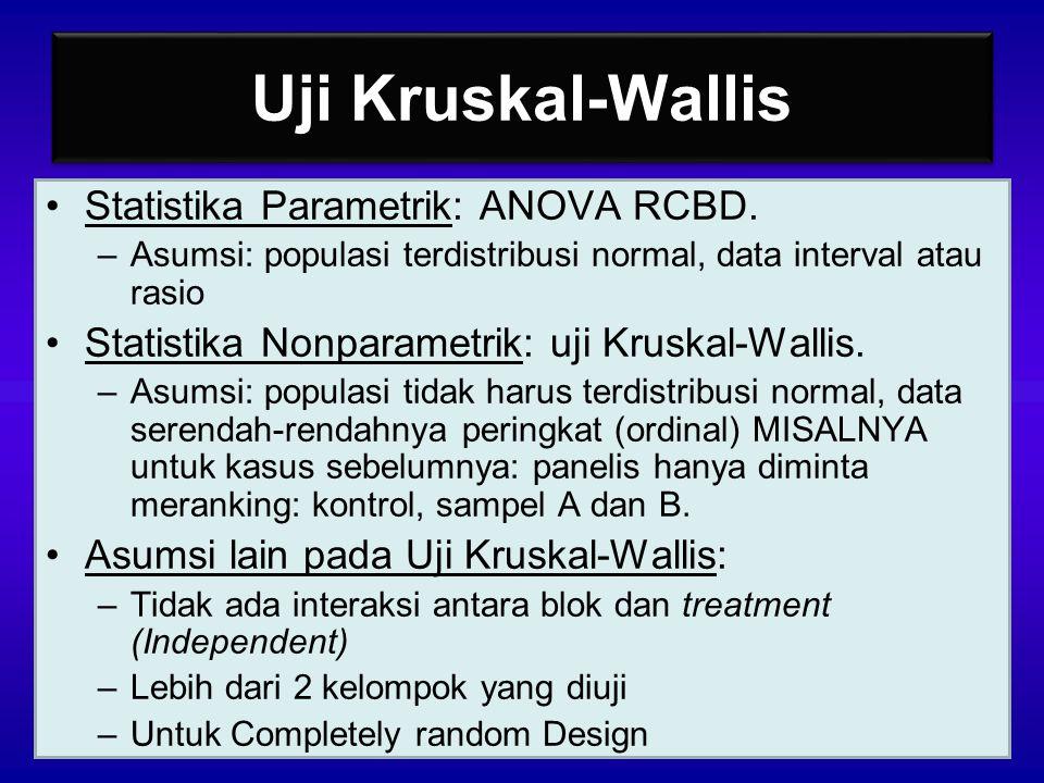 Uji Kruskal-Wallis Statistika Parametrik: ANOVA RCBD.